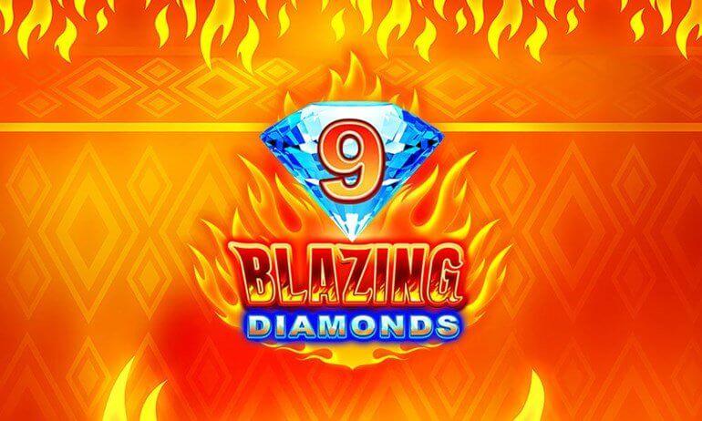 9 Blazing Diamonds Review