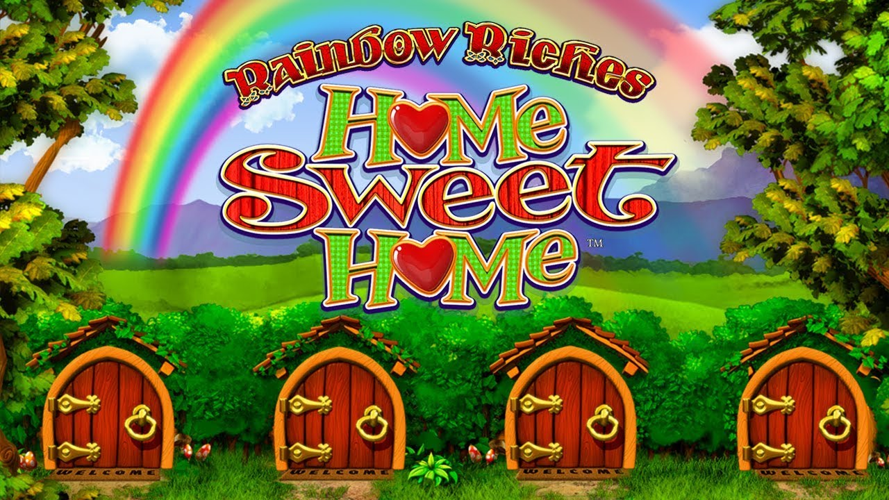 Rainbow Riches Home Sweet Home Slot Thor Slots