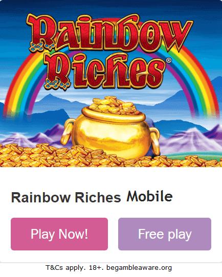 Rainbow Riches Phone Slot